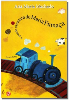 Grande Aventura de Maria Fumaça, A