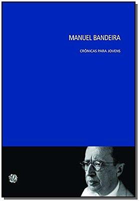 Manuel Bandeira - Cronicas Para Jovens