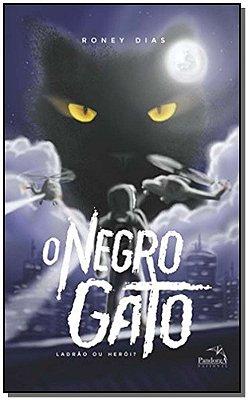 Negro Gato, o - Ladrão Ou Herói