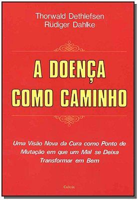 DOENCA COMO CAMINHO (A)