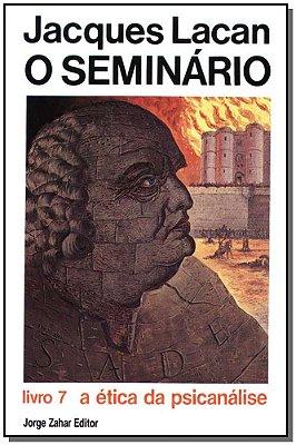 o Seminário, Livro 07 - a Ética da Psicanálise