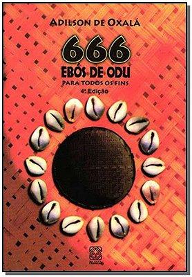 Seiscentos 66 Ebós Odu P/todos Fins