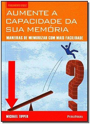 AUMENTE A CAPACIDADE DA SUA MEMORIA - MANEIRAS DE MEMORIZAR COM MAIS FACILI