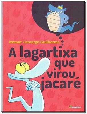 A Lagartixa Que Virou Jacaré - 04Ed/18