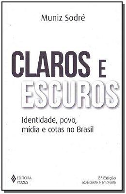 CLAROS E ESCUROS: IDENTIDADE, POVO E MIDIA NO BRASIL