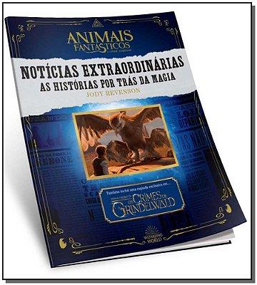 Animais Fantasticos e Onde Habitam - Noticias Extraordinárias,as Noticias por Trás da Magia