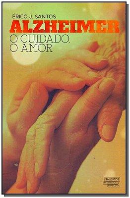 Alzheimer, o Cuidado, o Amor