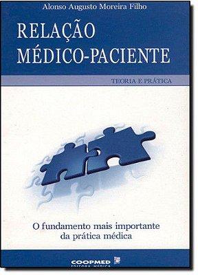 RELACAO MEDICO-PACIENTE: TEORIA E PRATICA