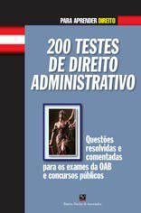 200 TESTES DE DIREITO ADMINISTRATIVO - COL. PARA APRENDER DIREITO/TESTES
