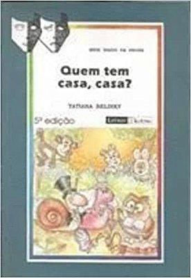 QUEM TEM CASA, CASA