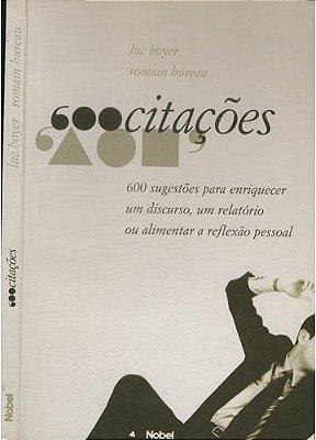 600 CITACOES, 600 SUGESTOES PARA ENRIQUECER UM DISCURSO, ...