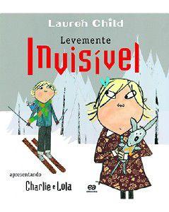 LEVEMENTE INVISIVEL - COL. CHARLIE E LOLA