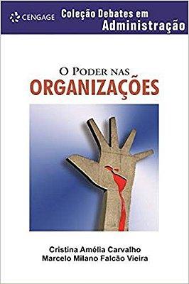 PODER NAS ORGANIZACOES, O - DEBATES EM ADMINISTRACAO