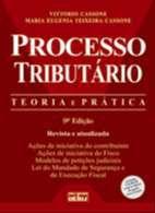PROCESSO TRIBUTARIO - TEORIA E PRATICA