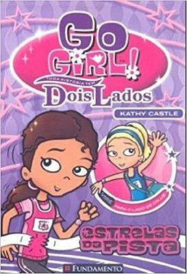 GO GIRL TODA HISTORIA TEM DOIS LADOS 1 - ESTRELAS DA PISTA