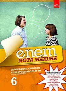 LINGUAGENS E SUAS TECNOLOGIAS - VOL.III - COL.ENEM NOTA MAXIMA