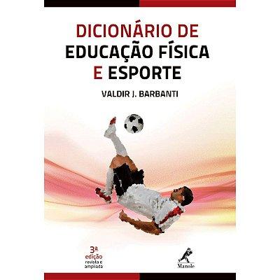 DICIONARIO DE EDUCACAO FISICA E ESPORTE