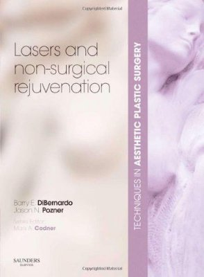 LASERS AND NON-SURGICAL REJUVENATION - COL. TECHNIQUES IN AESTHETIC PLASTIC