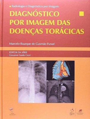 DIAGNOSTICO POR IMAGEM DAS DOENCAS TORACICAS - SERIE RADIOLOGIA E DIAGNOSTI