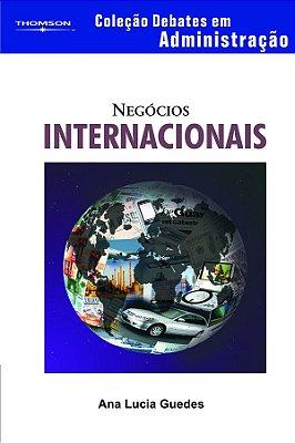 NEGOCIOS INTERNACIONAIS - COLECAO DEBATES EM ADMINISTRACAO