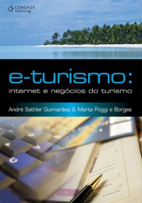 E-TURISMO: INTERNET E NEGOCIOS DO TURISMO