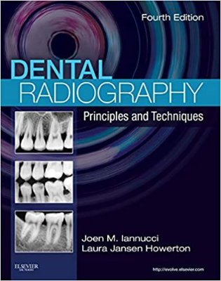 DENTAL RADIOGRAPHY, PRINCIPLES AND TECHNIQUES, 4TH EDITION