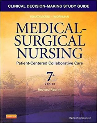 CLINICAL DECISION-MAKING STUDY GUIDE FOR MEDICAL-SURGICAL NURSING, PATIENT-