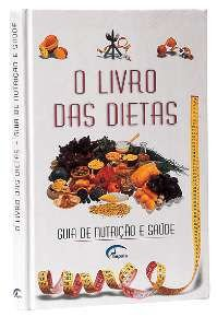 LIVRO DAS DIETAS, O - GUIA DE NUTRICAO E SAUDE