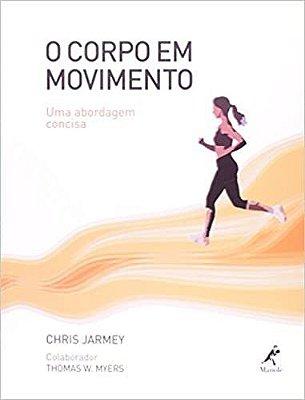 CORPO EM MOVIMENTO, O - UMA ABORDAGEM CONCISA