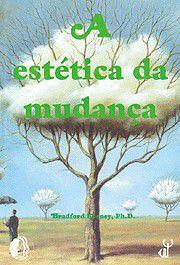 ESTETICA DA MUDANCA, A