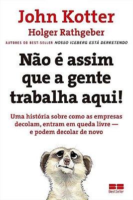 NAO E ASSIM QUE A GENTE TRABALHA AQUI! - UMA HISTORIA SOBRE COMO AS EMPRESA