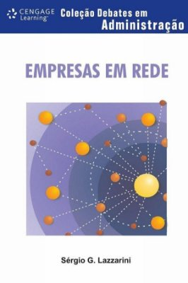 EMPRESAS EM REDE - COLECAO DEBATES EM ADMINISTRACAO