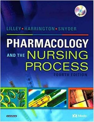 PHARMACOLOGY AND THE NURSING PROCESS 4E