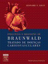 PERGUNTAS E RESPOSTAS BRAUNWALD TRATADO DE DOENCAS CARDIOVASCULARES