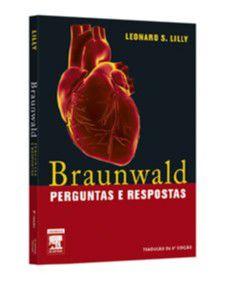 BRAUNWALD, PERGUNTAS E RESPOSTAS