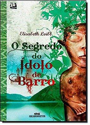 SEGREDO DO IDOLO DE BARRO, O