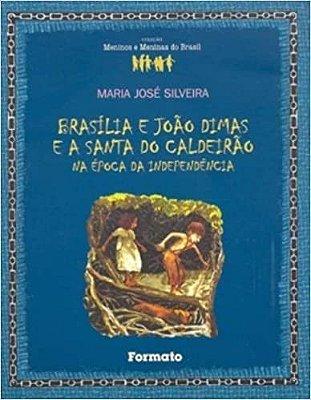 BRASILIA E JOAO DIMAS E A SANTA DO CALDEIRAO