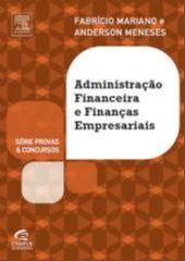 ADMINISTRACAO FINANCEIRA E FINANCAS EMPRESARIAIS - SERIE:PROVAS E CONCURSOS