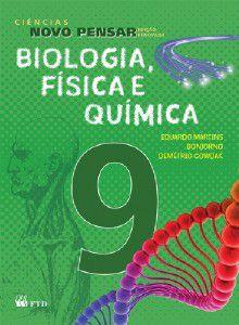 BIOLOGIA, FISICA E QUIMICA - 9 ANO - COL. CIENCIAS NOVO PENSAR