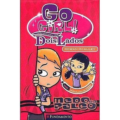 GO GIRL TODA HISTORIA TEM DOIS LADOS 2 - MEDO DA PALCO