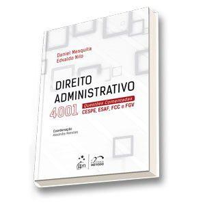 DIREITO ADMINISTRATIVO - 4001 QUESTOES COMENTADAS - CESPE, ESAF, FCC E FGV