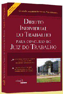 DIREITO INDIVIDUAL DO TRABALHO PARA CONCURSO DE JUIZ DO TRABALHO