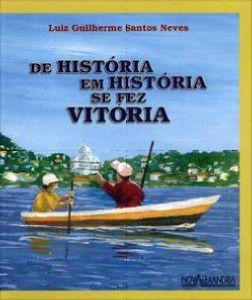 DE HISTORIA EM HISTORIA SE FEZ VITORIA