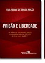 PRISAO E LIBERDADE - AS REFORMAS PROCESSUAIS PENAIS INTRODUZIDAS PELA LEI 1