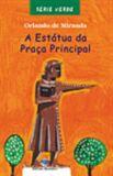 ESTATUA DA PRACA PRINCIPAL, A
