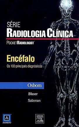 ENCEFALO - OS 100 PRINCIPAIS DIAGNOSTICOS EM RADIOLOGIA CLINICA