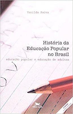 HISTORIA DA EDUCACAO POPULAR NO BRASIL - COL. ESTUDOS BRASILEIROS