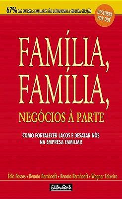 FAMILIA, FAMILIA, NEGOCIOS A PARTE - COMO FORTALECER LACOS E DESATAR NOS NA