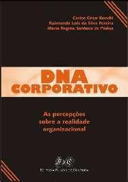 DNA CORPORATIVO - AS PERCEPCOES SOBRE A REALIDADE ORGANIZACIONAL