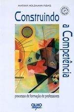 CONSTRUINDO A COMPENTENCIA: PROCESSO DE FORMACAO DE PROFESSORES